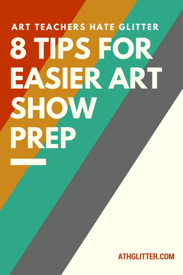 8 Tips for Easier Art Show Prep athglitter.com